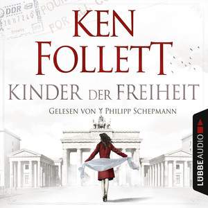Jahrhundert-Trilogie, Folge 3: Kinder der Freiheit (Ungekürzt) Audiobook