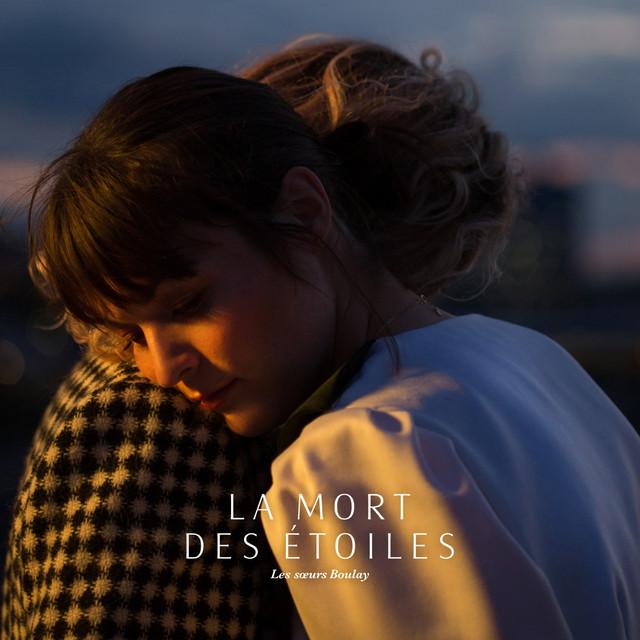 Album cover for La mort des étoiles by Les sœurs Boulay
