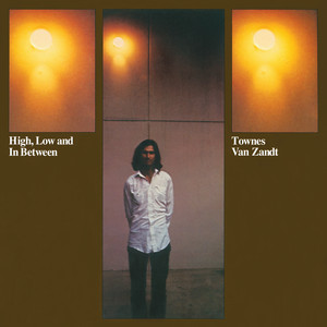 High, Low And In Between - Townes Van Zandt