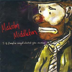 5: 14 Fluoxytine Seagull Alcohol John Nicotine - Malcolm Middleton