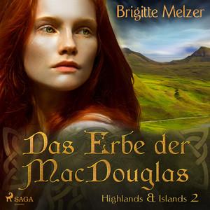 Das Erbe der MacDouglas - Highlands & Islands 2 (Ungekürzt) Audiobook