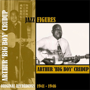 Jazz Figures / Arthur 'Big Boy' Crudup (1941-1946) album