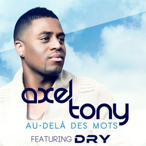 Axel Tony, Dry Au-Delà Des Mots cover