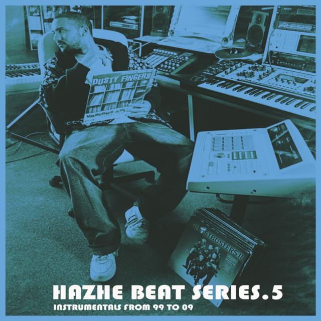 Hazhe Beat Series (Vol. 5. Instrumentals From 99 to 09)