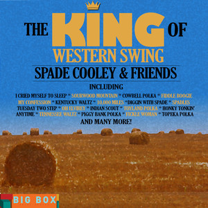 Big Box Value Series: The King of Western Swing - Spade Cooley & Friends album
