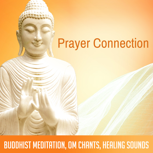 Prayer Connection (Buddhist Meditation, Om Chants, Healing