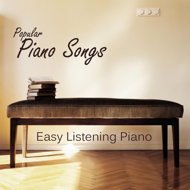 Popular Piano Songs - Easy Listening Piano by Easy Listening Piano