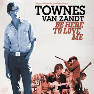 Be Here To Love Me - Townes Van Zandt
