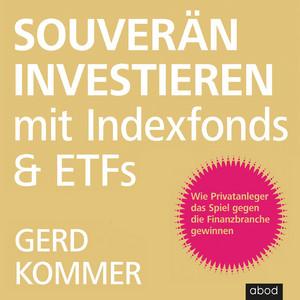 Souverän investieren mit Indexfonds und ETFs (Wie Privatanleger das Spiel gegen die Finanzbranche gewinnen) Audiobook