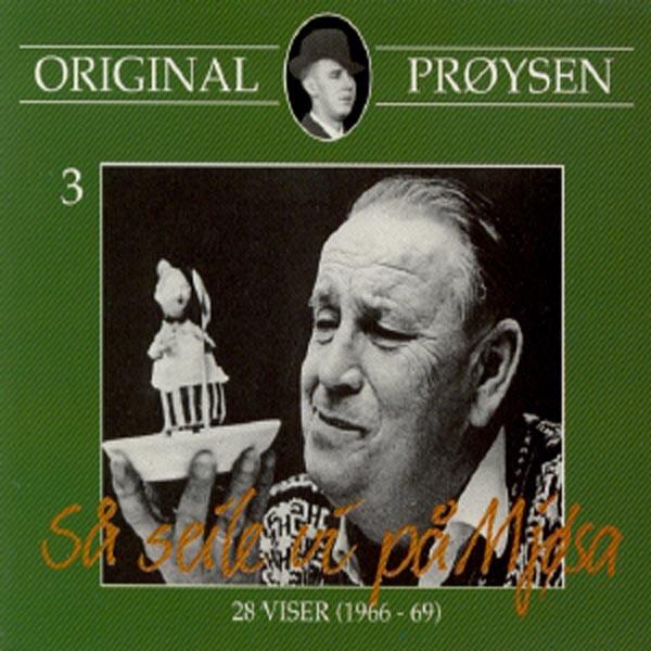 Original Prøysen 3 - Så Seile Vi På Mjøsa - 28 Viser 1966-69
