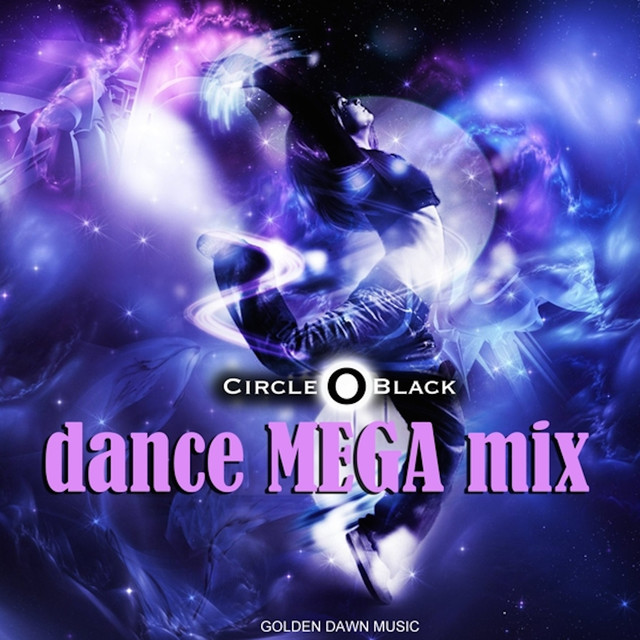 Album cover for Dance Mega Mix by Circle Black