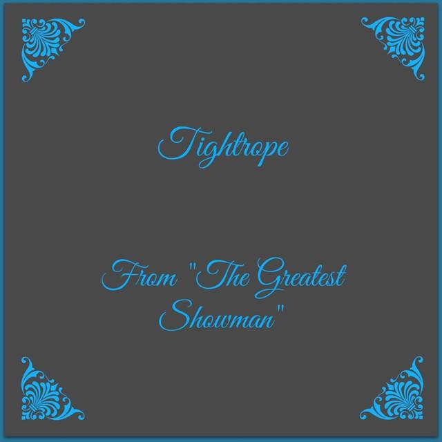 Tightrope From The Greatest Showman Bpm Key Club Unicorn