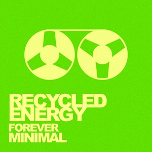 Recycled Energy: Forever Minimal Albumcover