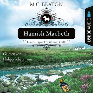 Hamish Macbeth spuckt Gift und Galle - Schottland-Krimis, Teil 4 (Ungekürzt) Audiobook