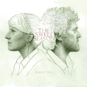 Strict Joy - The Swell Season