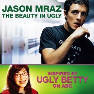 The Beauty In Ugly [Ugly Betty Version] Albümü