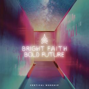Bright Faith Bold Future Albümü