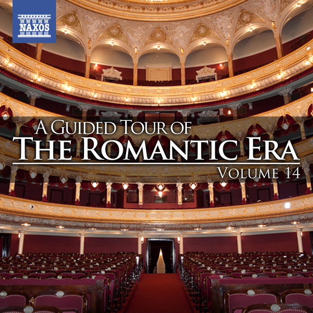 A Guided Tour of the Romantic Era, Vol. 14