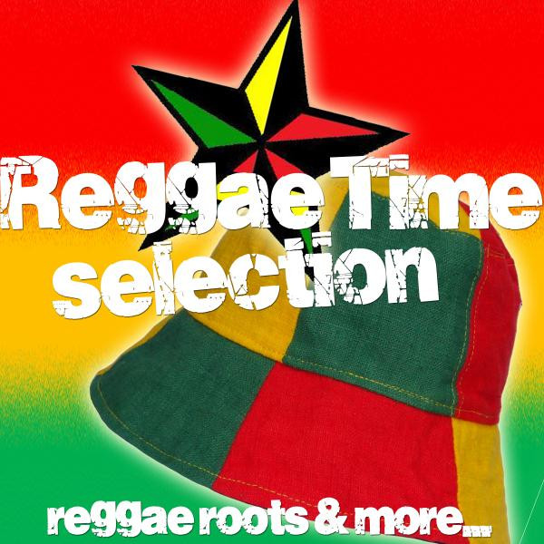 Reggae Time Selection (Reggae Roots & More...)