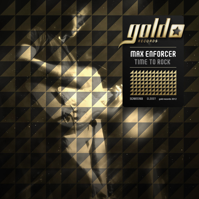 Gold007 (Max Enforcer - Time To Rock)