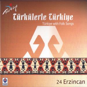 Türkülerle Türkiye, Vol. 24 (Erzincan) Albümü
