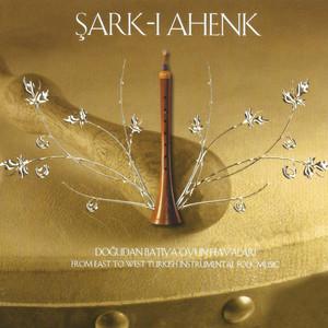 Şark-ı Ahenk (Doğudan Batıya Oyun Havaları) Albümü
