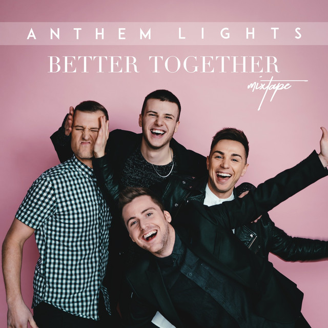 Anthem Lights Better Together Mixtape 365 Days Of Inspiring Media