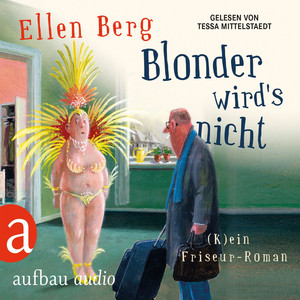 Blonder wird's nicht - [K]ein Friseur-Roman (Gekürzte Hörbuchfassung) Audiobook