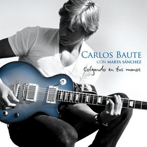 Colgando en tus manos  - Carlos Baute