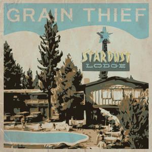 Grain Thief – Stardust Lodge (2018) Download