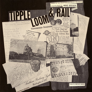 Tipple, Loom & Rail: Songs of the Industrialization of the South album
