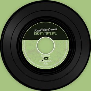 The Vinyl Masters: Kessel Plays Carmen