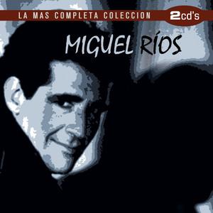 Miguel Rios / La Más Completa Colección album