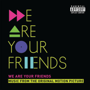 We Are Your Friends (Music From The Original Motion Picture/Deluxe) album