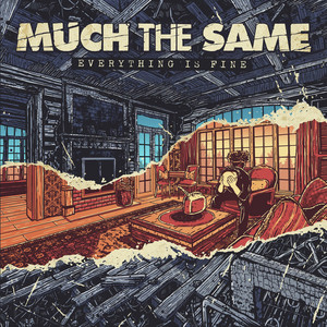 Everything Is Fine - Much The Same