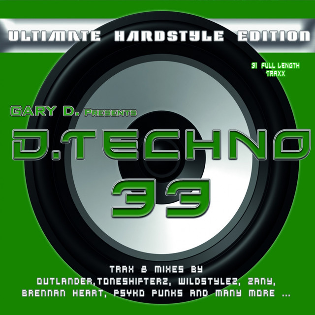 Gary D. Pres D.Techno 33 (Ultimate Hardstyle Edition)