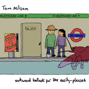 Awkward Ballads for the Easily-pleased - Tom Milsom