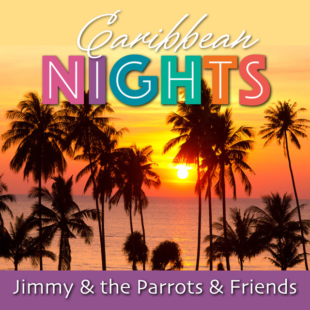 Jimmy & the Parrots & Friends Caribbean Nights album cover