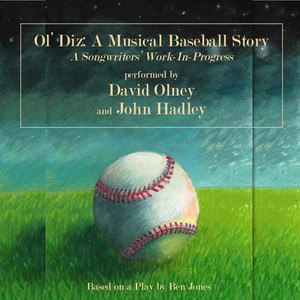 Ol' Diz: A Musical Baseball Story - A Songwriters Work in Progress album