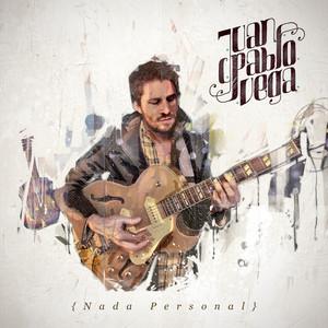 Nada Personal - Juan Pablo Vega