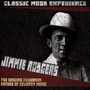 The Singing Brakeman Father of Country Music (Classic Mood Experience) album