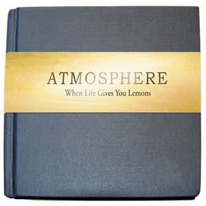 When Life Gives You Lemons, You Paint That Shit Gold  - Atmosphere