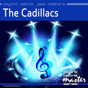 Beyond Patina Jazz Masters: The Cadillacs album