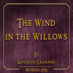 The Wind in the Willows (By Kenneth Grahame) Audiobook