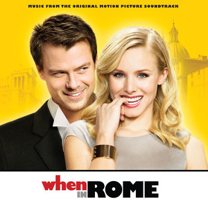 When In Rome - Music From The Original Motion Picture Soundtrack