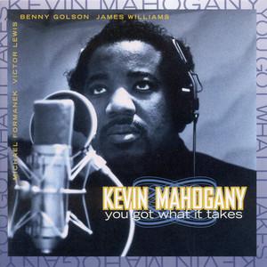 Mahogany, Kevin: You Got What It Takes album