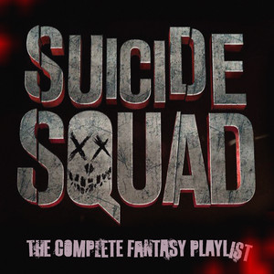Suicide Squad - The Complete Fantasy Playlist Albümü