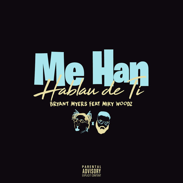 Me Han Hablau de Ti (feat. Miky Woodz)