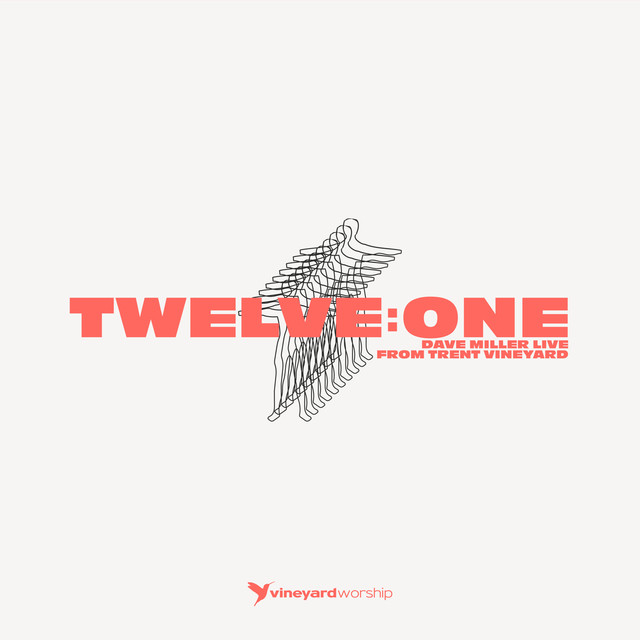 Twelve:One - Dave Miller Live From Trent Vineyard