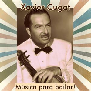 Xavier Cugat - Música para Bailar! album
